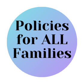 Image is a blue and purple circle with the words Policies for ALL Families