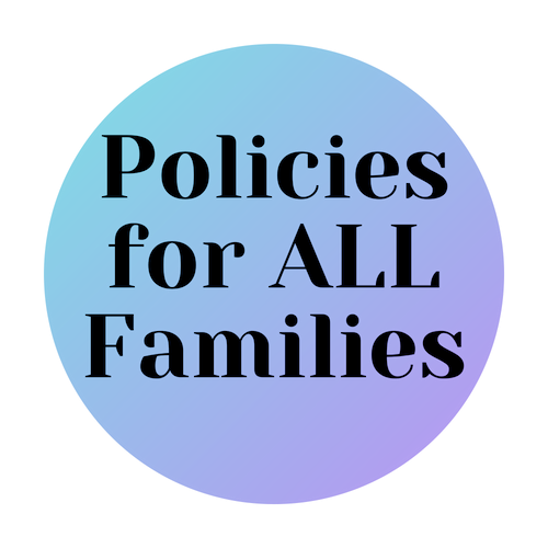 Blue circle with text: Policies for ALL Families