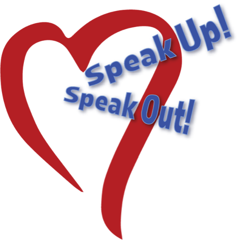 A heart with the words Speak Up! Speak Out!