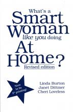 book cover - What's a Smart Woman Like You Doing at Home?