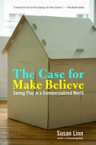 book cover of The Case for Make Believe by Susan Linn