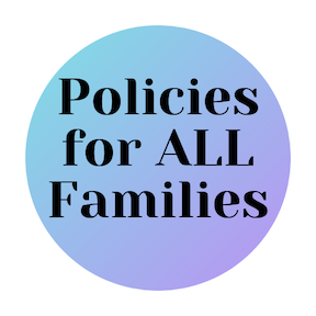Policies for ALL Families